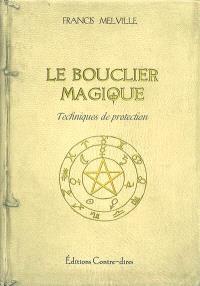Le bouclier magique : un manuel de défense contre les arts noirs