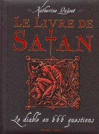 Le livre de Satan : le diable en 666 questions