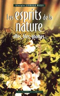 Les esprits de la nature : elfes, fées, gnomes...