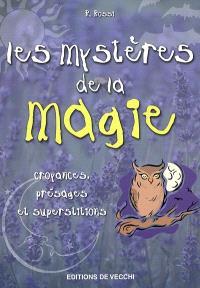 Les mystères de la magie : croyances, présages et superstitions