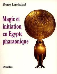 Magie et initiation en Egypte pharaonique