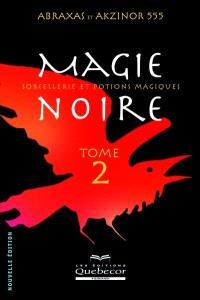 Magie noire. Volume 2 ,  : sorcellerie et potions magiques