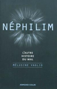 Néphilim : l'autre histoire du mal