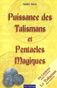 Puissance des talismans et pentacles magiques