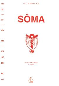 Sôma. Volume 1, La magie divine