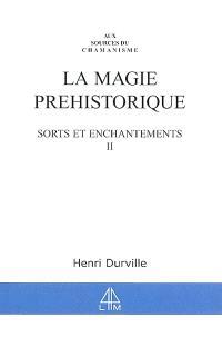 Sorts et enchantements. Volume 2, La magie préhistorique