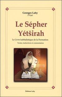 Le Sepher Yetsirah : le livre kabbalistique de la Formation : textes, traductions et commentaires