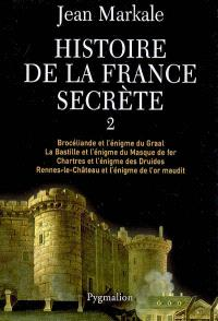 Histoire de la France secrète. Volume 2