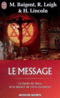 Le message : la lignée de Jésus et le devenir de notre civilisation
