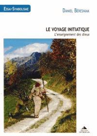 Le voyage initiatique : l'enseignement des dieux