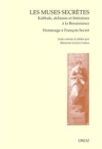Les muses secrètes : kabbale, alchimie et littérature à la Renaissance : hommage à François Secret, Vérone, 18 octobre 2005