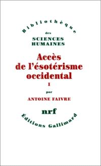 Accès de l'ésotérisme occidental. Volume 1
