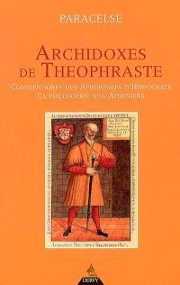 Archidoxes de Théophraste; Commentaires des aphorismes d'Hippocrate; La philosophie aux Athéniens