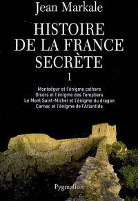 Histoire de la France secrète. Volume 1
