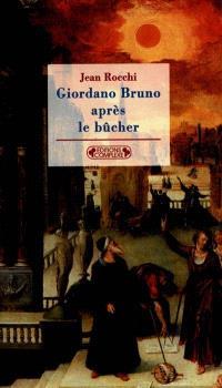 Giordano Bruno après le bûcher