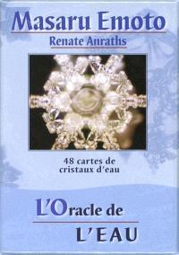 L'oracle de l'eau : 48 cartes de cristaux d'eau