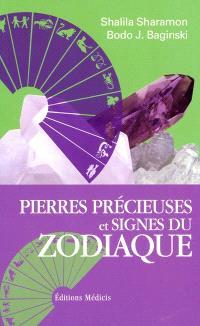 Pierres précieuses et signes du zodiaque : le pouvoir secret des pierres précieuses et leur relation avec les douze signes du zodiaque