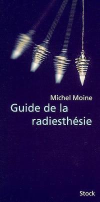 Guide de la radiesthésie