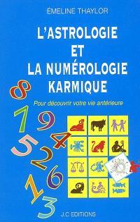 L'astrologie et la numérologie karmique : pour découvrir votre vie antérieure