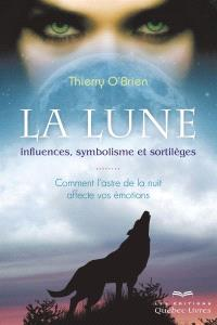 La lune  : influences, symbolisme et sortilèges