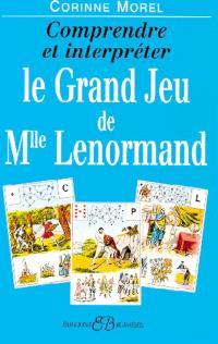 Le grand jeu de Melle Lenormand : comprendre et interpréter