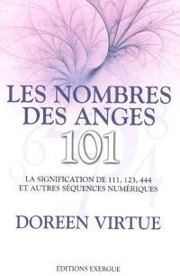 Les nombres des anges, 101 : la signification de 111, 123, 444 et autres séquences numériques