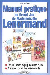 Manuel pratique du grand jeu de Mle Lenormand : les 54 lames expliquées une à une, comment dater les évènements