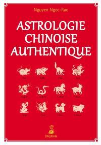 Astrologie chinoise authentique : notions fondamentales, établissement de thèmes