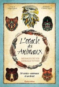 L'oracle des animaux : messages de vos animaux-totems