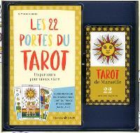 Les 22 portes du tarot : un parcours pour mieux vivre : guide pratique pour apprendre l'art du tirage et se guider dans la vie