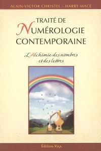Traité de numérologie contemporaine : l'alchimie des nombres et des lettres