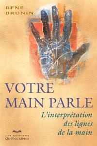 Votre main parle  : l' interprétation des lignes de la main