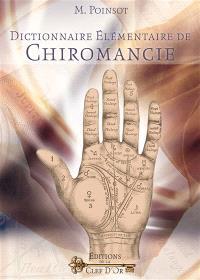 Dictionnaire élémentaire de chiromancie : méthode pour lire soi-même dans les mains