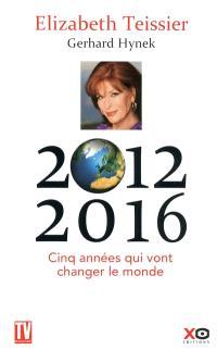 2012-2016 : cinq années qui vont changer le monde