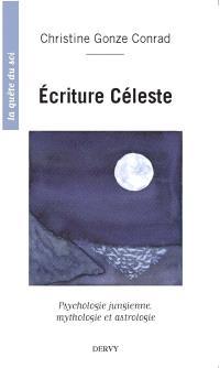 Ecriture céleste : psychologie jungienne, mythologie et astrologie