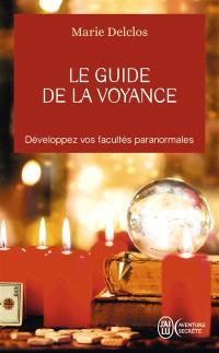 Le guide de la voyance : développez vos facultés paranormales