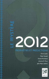 Le mystère 2012 : prophéties et prédictions