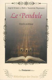 Le pendule : oracle pratique