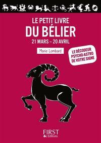 Le petit livre du Bélier : 21 mars-20 avril