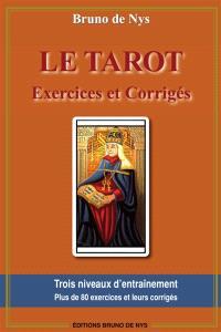 Le tarot, exercices et corrigés : trois niveaux d'entraînement, plus de 80 exercices et leurs corrigés