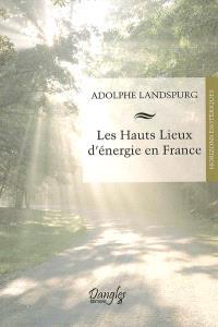 Les hauts lieux d'énergie en France