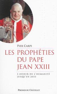 Les prophéties du pape Jean XXIII : l'avenir de l'humanité jusqu'en 2033