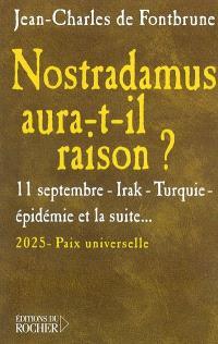 Nostradamus aura-t-il raison ? : 11 septembre, Irak, Turquie, épidémie, et la suite... : 2025, paix universelle