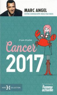 Cancer 2017 : 21 juin-22 juillet : votre horoscope mois par mois