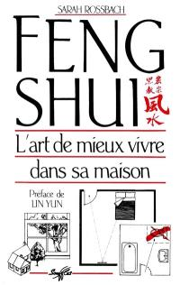 Feng Shui : l'art de mieux vivre dans sa maison