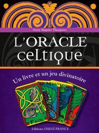 L'oracle celtique : comment prédire l'avenir grâce aux croyances celtes : un livre et un jeu divinatoire