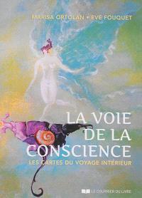 La voie de la conscience : les cartes du voyage intérieur