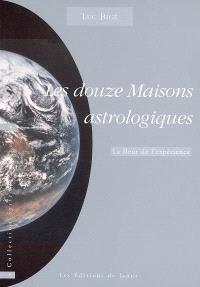 Les douze maisons astrologiques : la fleur de l'expérience