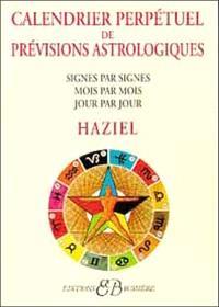 Calendrier perpétuel de prévisions astrologiques : signes par signes, mois par mois, jour par jour