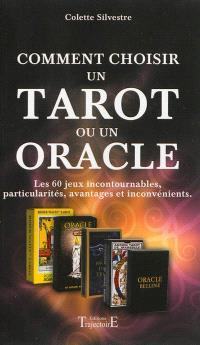 Comment choisir un tarot ou un oracle : les 60 jeux incontournables, particularités, avantages et inconvénients